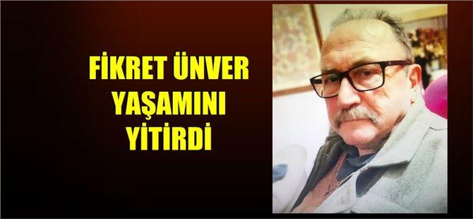 Gazeteci Fikret Ünver, yaşamını yitirdi