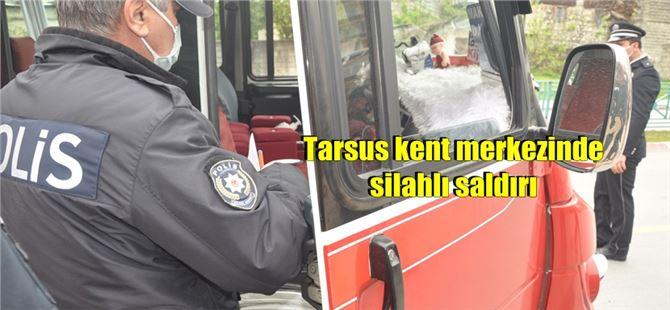 Mersin'de minibüs şoförüne silahlı saldırı