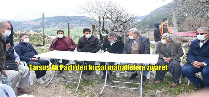 Tarsus Ak Parti'den kırsal mahallelere ziyaret