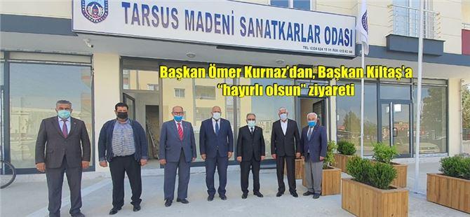 """Başkan Ömer Kurnaz'dan, Başkan Kiltaş'a """"hayırlı olsun"""" ziyareti"""