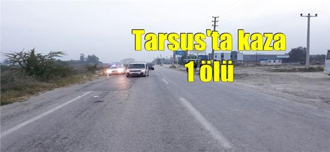 Tarsus'taki kazada 20 yaşındaki genç yaşamını yitirdi