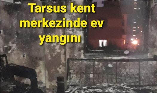 Tarsus kent merkezinde ev yangını
