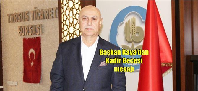Başkan Murat Kaya'dan Kadir Gecesi mesajı