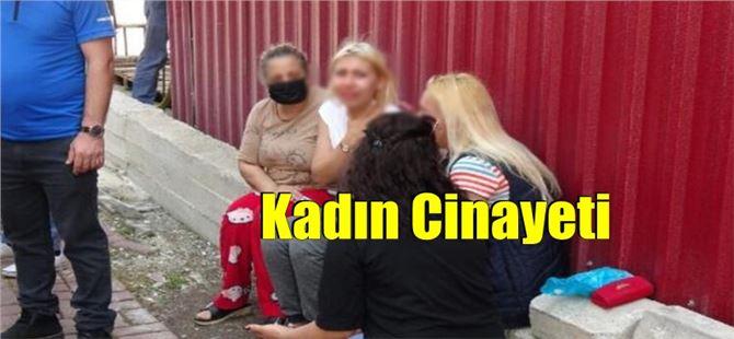 Mersin'de kadın cinayeti, cesedi kızı gördü!