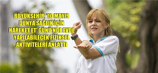 """Mersin Büyükşehir'den """"Sağlık İçin Hareket Et"""" tavsiyesi"""