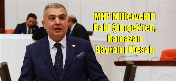 MHP Milletvekili Baki Şimşek'ten, Ramazan Bayramı Mesajı