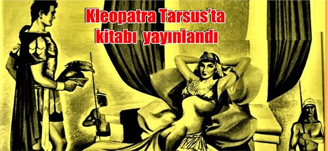 """""""Kleopatra Tarsus'ta kitabı Aratos Yayınları'ndan çıktı"""