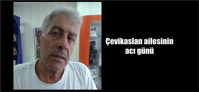 Ercan Çevikaslan vefat etti