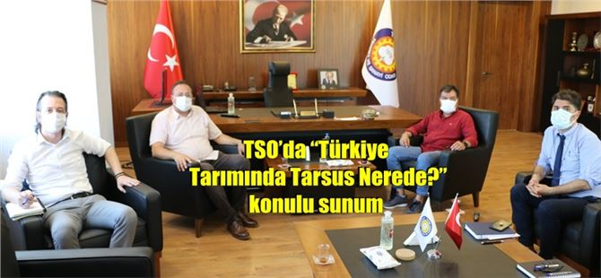 """TSO'da """"Türkiye Tarımında Tarsus Nerede?"""" konulu sunum"""