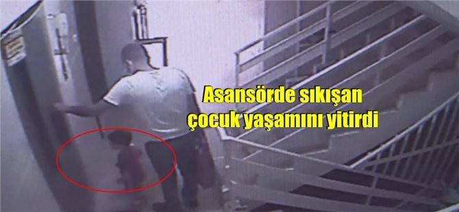 Asansörde sıkışan 2 yaşındaki çocuk öldü