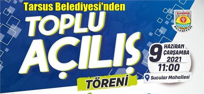 Tarsus Belediyesi'nin hizmet atağı yapılacak 41 açılış ile devam ediyor