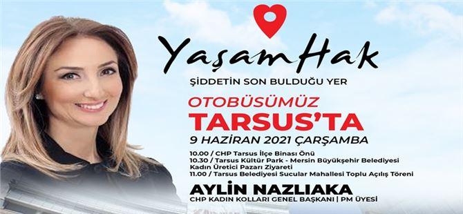 Aylin Nazlıaka Tarsus'a geliyor