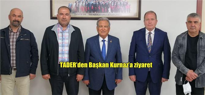 TADER'den Başkan Kurnaz'a ziyaret