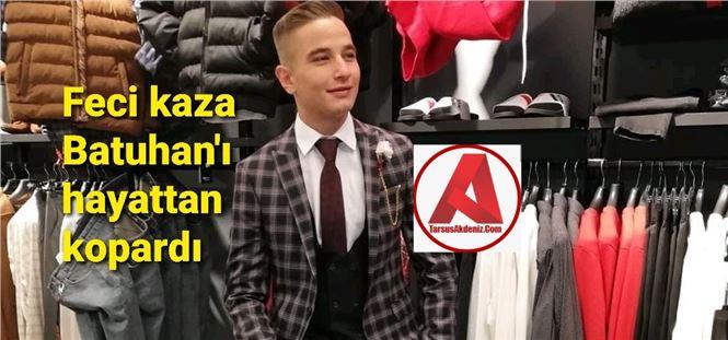 Mersin'de kaza, Batuhan Uysal yaşamını yitirdi