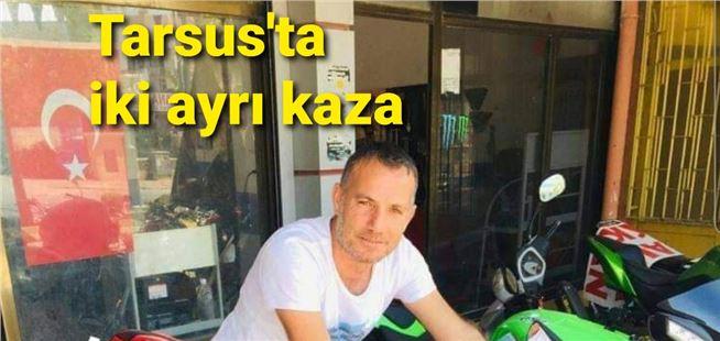 Tarsus'ta iki ayrı kaza: 1 ölü, 2 yaralı