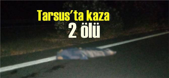 Tarsus TEM'de kaza: 2 kişi feci şekilde öldü