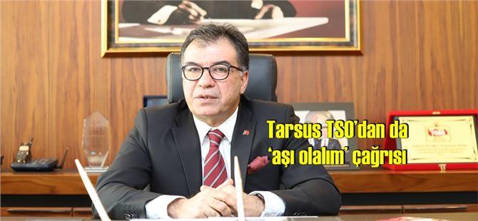 Tarsus TSO'dan da 'aşı olalım' çağrısı