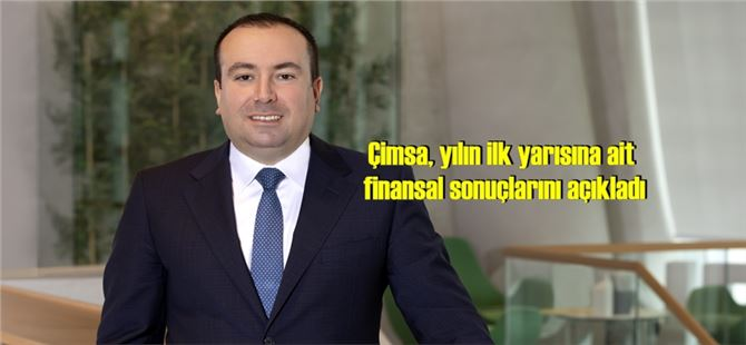 Çimsa, yılın ilk yarısına ait finansal sonuçlarını açıkladı
