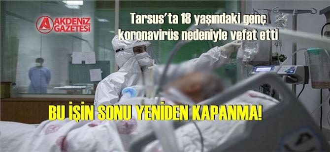Tarsus'ta da COVID vaka sayısı hızla artmaya başladı