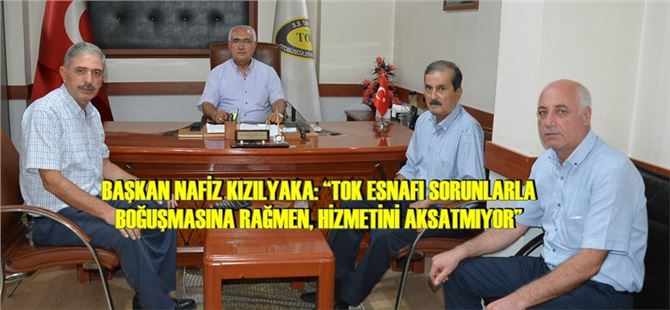 """Kızılyaka: """"TOK esnafı sorunlarla boğuşmasına rağmen, hizmetini aksatmıyor"""""""