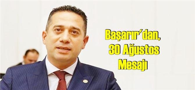 CHP Mersin Milletvekili Ali Mahir Başarır'ın 30 Ağustos Zafer Bayramı Mesajı