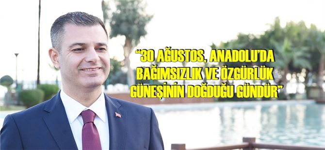 Başkan Ozan Varal'dan, 30 Ağustos mesajı