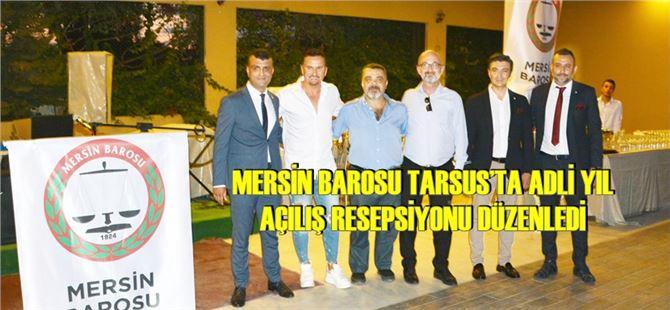 Mersin Barosu Tarsus'ta Adli Yıl Açılış Resepsiyonu Düzenledi