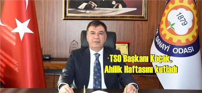 TSO Başkanı Koçak, Ahilik Haftasını kutladı