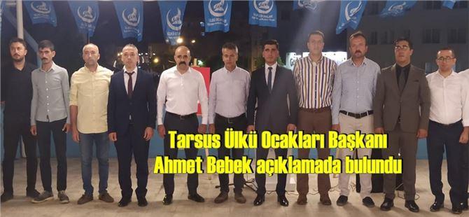 Tarsus Ülkü Ocakları Başkanı Ahmet Bebek açıklamada bulundu