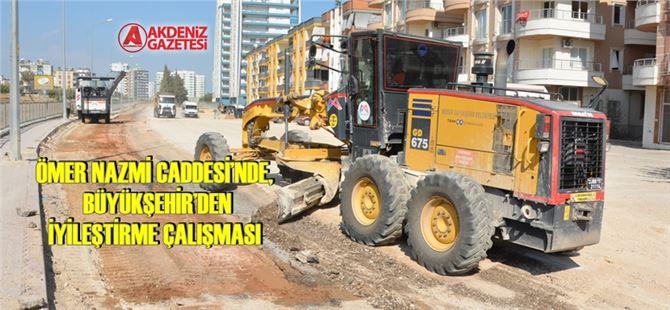 Ömer Nazmi Caddesi'nde, Büyükşehir'den iyileştirme çalışması