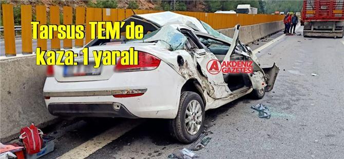 Tarsus TEM'de zincirleme kaza: 1 yaralı