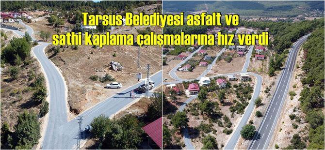 Tarsus Belediyesi asfalt ve sathi kaplama çalışmalarına hız verdi