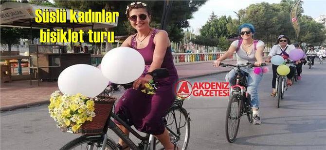 """Tarsus'ta """"Süslü kadınlar bisiklet turu"""" düzenleniyor"""