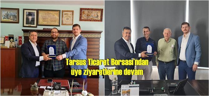 Tarsus Ticaret Borsası'ndan üye ziyaretlerine devam
