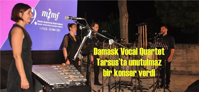 Damask Vocal Quartet Tarsus'ta unutulmaz bir konser verdi