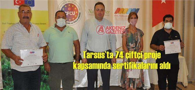 Tarsus'ta 74 çiftçi proje kapsamında sertifikalarını aldı