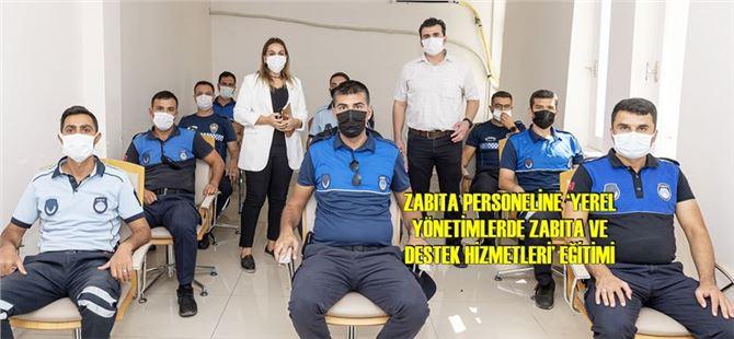 Mersin Büyükşehir'in Zabıta Personeline 80 Saat Eğitim