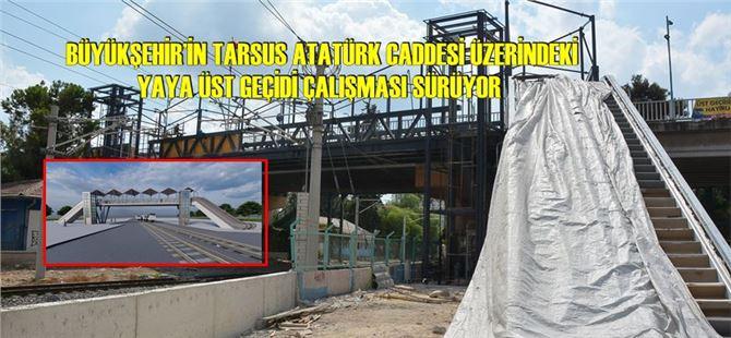 Tarsus'ta yaya güvenliği için yapılan üst geçit inşaatında sona yaklaşıldı