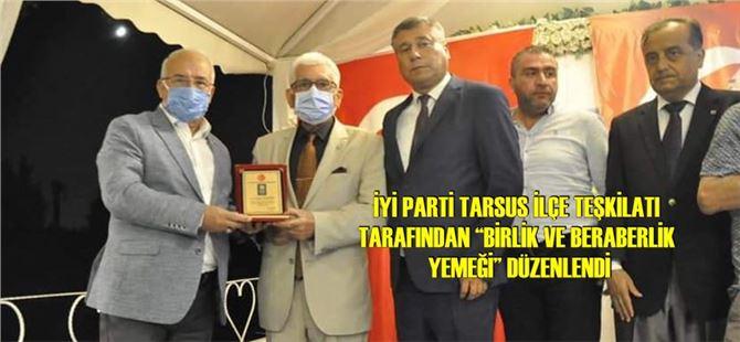 """İyi Parti Tarsus İlçe Teşkilatı Tarafından """"Birlik ve Beraberlik Yemeği"""" düzenlendi"""