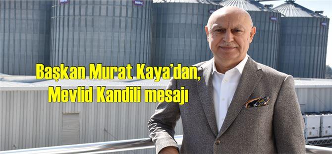 Başkan Murat Kaya'dan, Mevlid Kandili mesajı