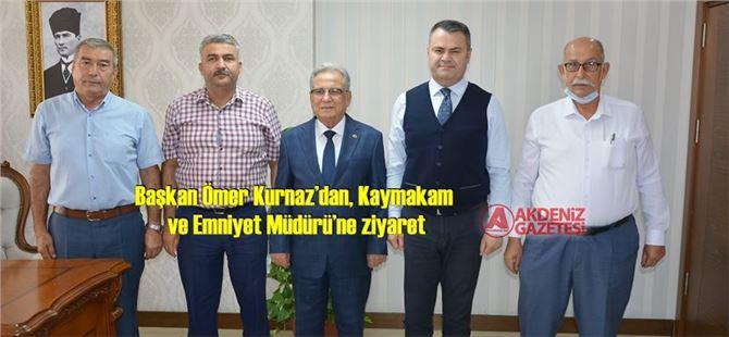 Başkan Ömer Kurnaz'dan, Kaymakam ve Emniyet Müdürü'ne ziyaret