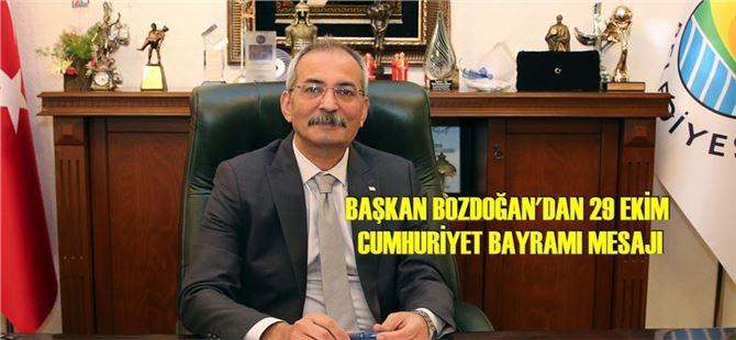 Başkan Bozdoğan'dan 29 Ekim Cumhuriyet Bayramı Mesajı