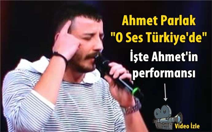 Ahmet Parlak'ın 'O Ses Türkiye'de söylediği şarkı (Video)