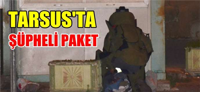 Tarsus'ta Şüpheli Çanta Paniği